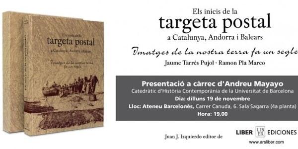"""Presentació del llibre """"Els inicis de la targeta postal a Catalunya, Andorra i Balears. Imatges de la nostra terra fa un segle"""""""